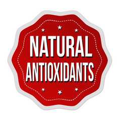 natural antioxidants label or sticker vector image