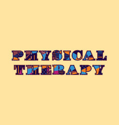 Physical therapy concept word art vector