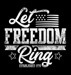 Typography let freedom ring vector