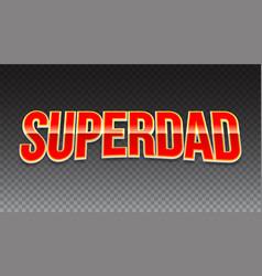 super dad badge on transparent background vector image vector image