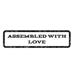 Assembled with love watermark stamp vector
