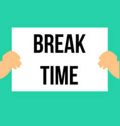 Man showing paper break time text vector