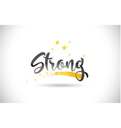 Strong word text with golden stars trail and vector