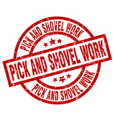 Pick and shovel work round red grunge stamp vector