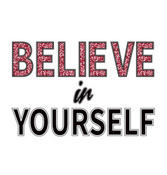 Believe in yourself slogan fashion glitter type vector