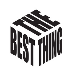 The best thing simple text slogan t shirt graphic vector
