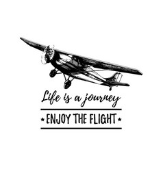 Life is a journey enjoy the flight motivational vector