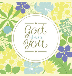 hand lettering god bless you is made on a floral vector image vector image