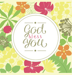 Hand lettering god bless you is made on a floral vector