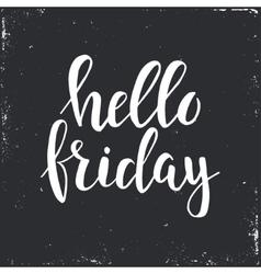 Hello Friday Conceptual handwritten phrase Hand vector