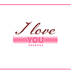 i love you pink label vector image