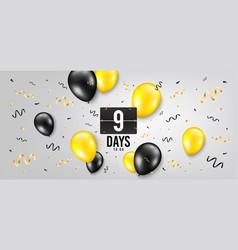 nine days left icon 9 days to go vector image