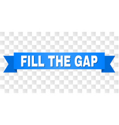 Blue ribbon with fill the gap caption vector