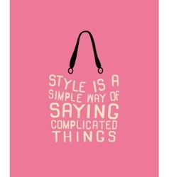 Fashion women bag with quote vector