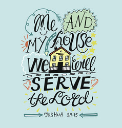 Hand lettering for me and my house we will serve vector