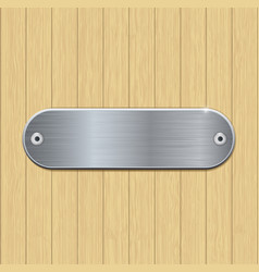 Metal brushed plate on wooden wall vector