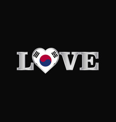 Love typography with korea south flag design vector