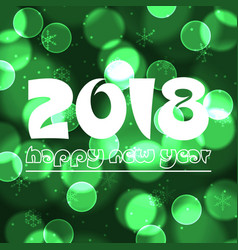 happy new year 2018 on green bokeh circle vector image