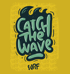 Surfing surf design hand drawn lettering type lo vector