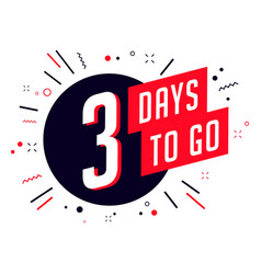 Three days to go no of days left to go badges vector