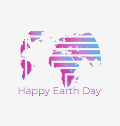 happy earth day the creative logo of the planet vector image
