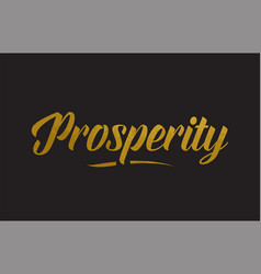 Prosperity gold word text typography vector