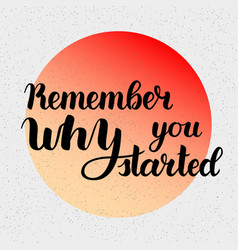 Remember why you started motivation phrase vector