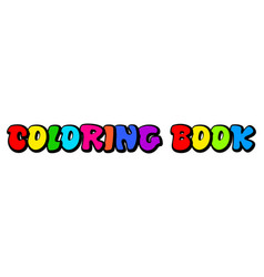 coloring book sign text inscription isolated on vector image