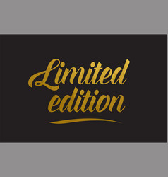 Limited edition gold word text typography vector
