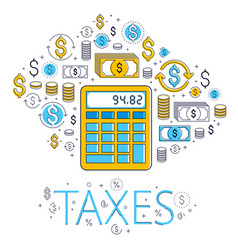 calculator taxes and accounting concept vector image