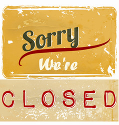 Sign with signature we are closed for cafe vector