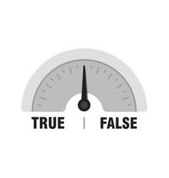 true false measuring gauge indicator meter vector image