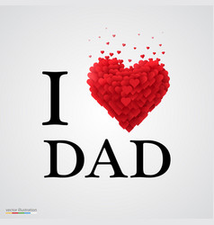 i love dad heart sign vector image