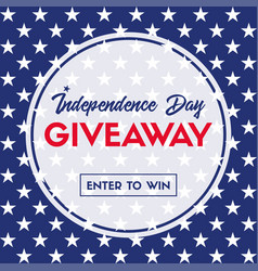 independence day giveaway enter to win banner vector image