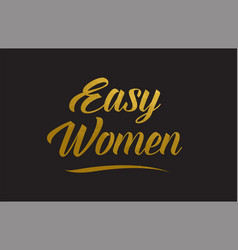 Easy women gold word text typography vector