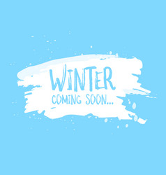 winter is coming soon card lettering celebration vector image