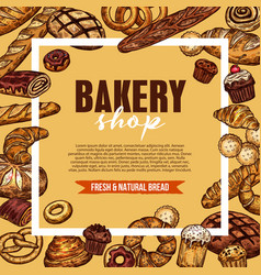 bakery shop sketch poster with fresh bread frame vector image