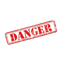 Danger rubber stamp vector