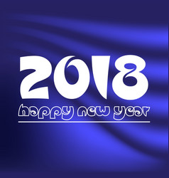 happy new year 2018 on dark blue abstract color vector image