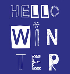 hello winter slogan with white snowflake vector image vector image