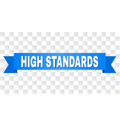 Blue ribbon with high standards caption vector