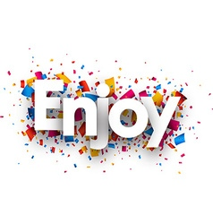 Enjoy sign vector