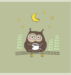 hand drawn sleepy owl with a cup coffee vector image