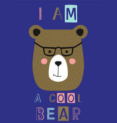 i am a cool slogan with bear face vector image