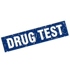 square grunge blue drug test stamp vector image vector image