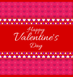 Happy valentines day greeting card with hearts vector