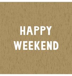 Happy weekend1 vector image