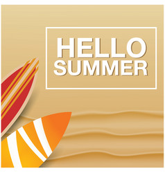 Hello summer sand and surfboard background vector