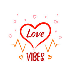 love vibes heart shape with lettering on white vector image
