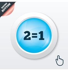 Two for one sign icon Take two pay for one vector